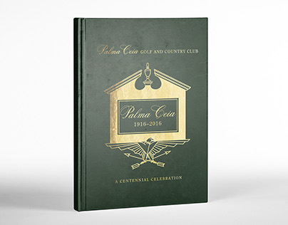 Palma Ceia Golf and Country Club Centennial Book