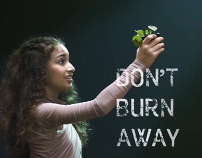 Don't burn away