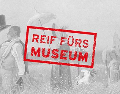 """EXHIBITION BRANDING """"Reif fürs Museum"""""""