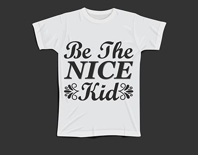 be the nice kid t-shirt design