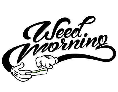 Weed Morning
