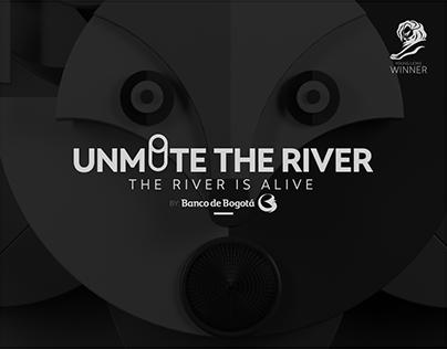 UNMUTE THE RIVER
