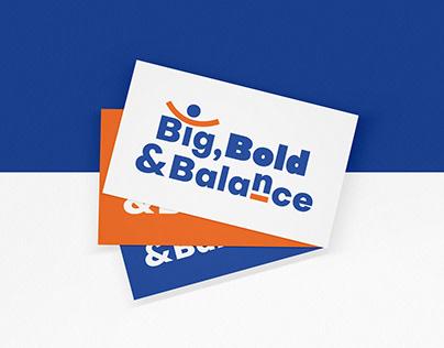 Big, Bold & Balance