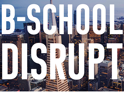 B-School Disrupt SF