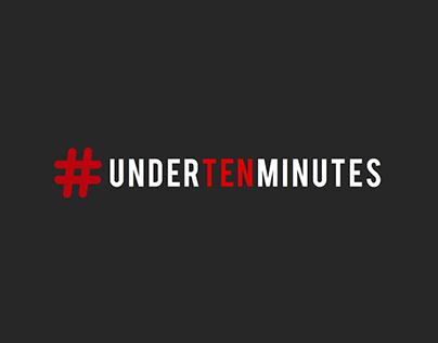 #undertenminutes