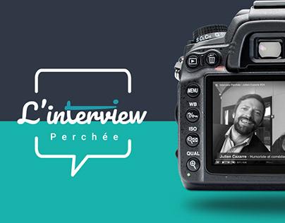 L'interview Perchée · Branding & Vidéos