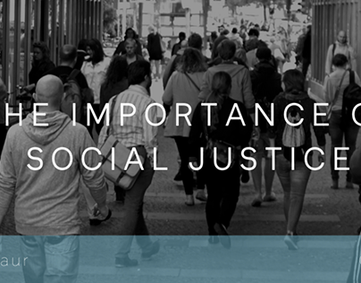 Social Justice Importance By Manish Gaur Colorado