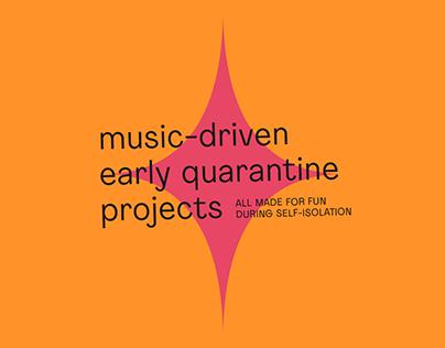 Music-driven Quarantine Projects