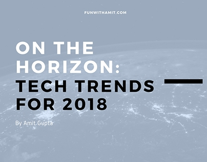 On the Horizon: Tech Trends for 2018