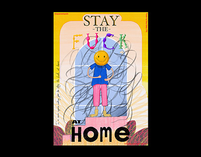 Stay the F*** at Home | Stay Sane, Stay Safe