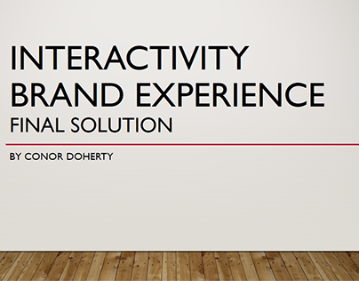 Interactivity Brand Experience Final Solution