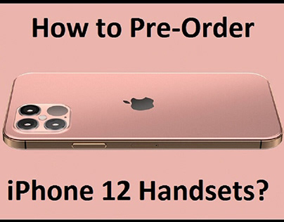 How to Pre-Order iPhone 12 Handsets?