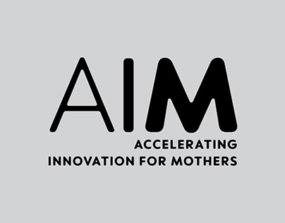 Accelerating Innovation for Mothers (AIM)