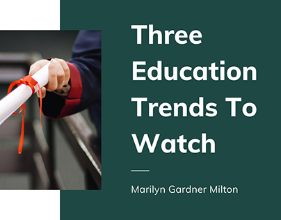 Three Education Trends To Watch