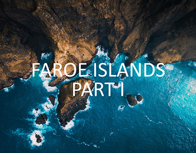 Faroe Islands, Part I