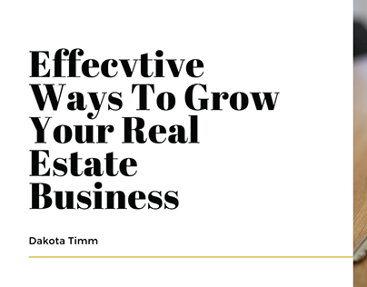Effective Ways To Grow Your Real Estate Business