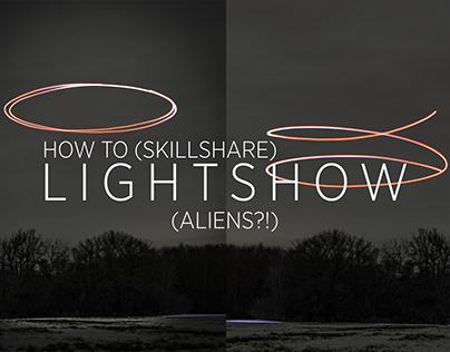 (ALIENS?!) HOW TO LIGHTSHOW