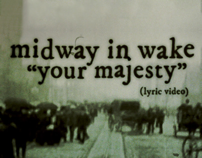 """Midway In Wake """"Your Majesty"""" (Lyric Video)"""