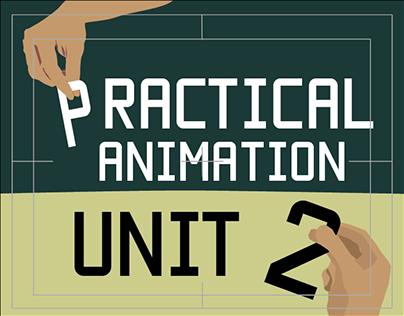 Practical Animation Unit 2