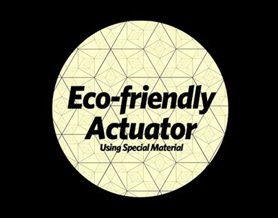 2015 Eco-friendly Actuator : Using Special Material