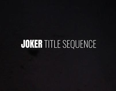 JOKER TITLE SEQUENCE