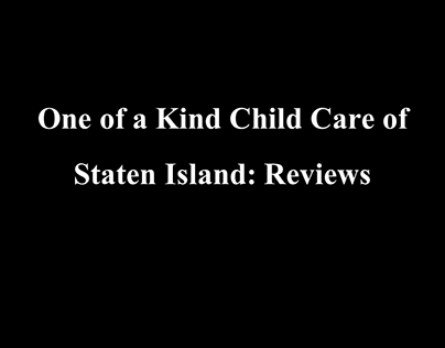One of a Kind Child Care of Staten Island: Reviews