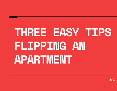Three Easy Tips on Flipping an Apartment