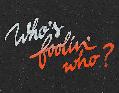 Who's foolin' who?