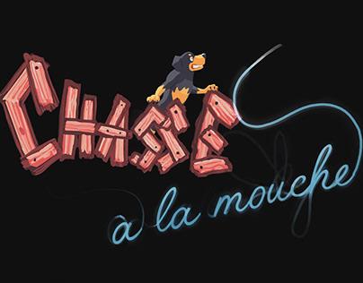 """""""Chasse à la Mouche"""" - Opening"""