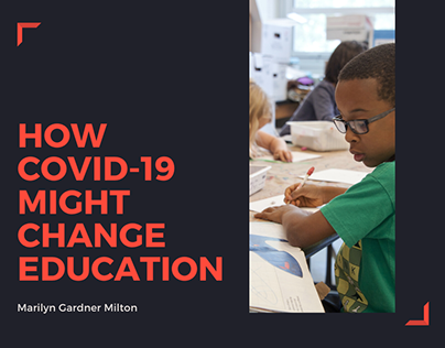 How Covid-19 Might Change Education