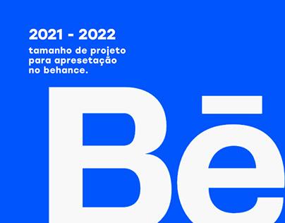 Tamanho/Dimensões Behance 2021 - 2022