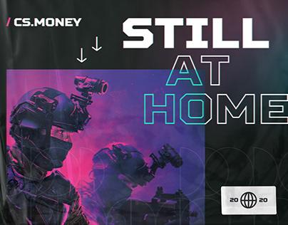 #stillathome operation / CS.MONEY
