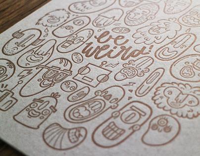 Be Weird Letterpress Print