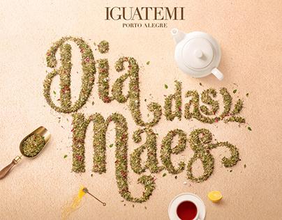 Dia das Mães | Iguatemi e Tea Shop