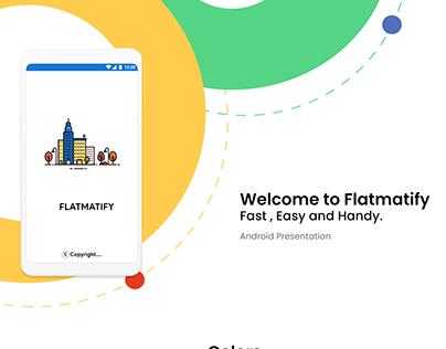 Android Presentation Flatmatify