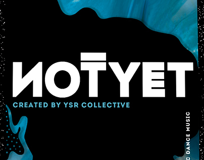 NOTYET –created by YSR Collective / Winter '15