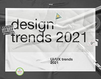 DESIGN • TRENDS • 2021 • WEB • UI/UX • 3D • ANIMATION