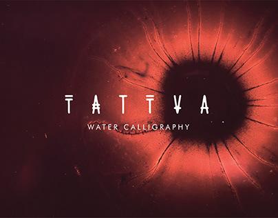 TATTVA - Water Calligraphy