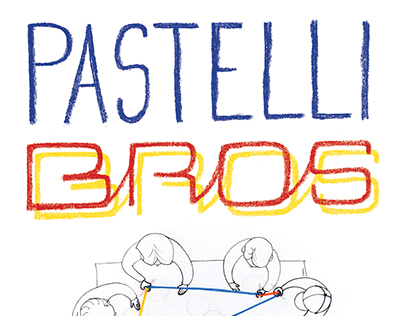 PASTELLI BROS: fratelli pastelli _ workshop