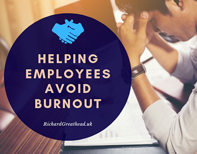 Helping Employees Avoid Burnout | Richard Greathead