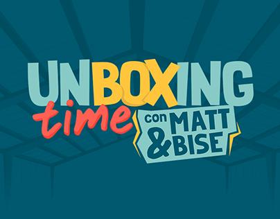 Unboxing Time con Matt & Bise