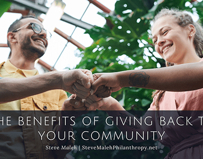 Steve Maleh | Benefits of Giving Back to Your Community