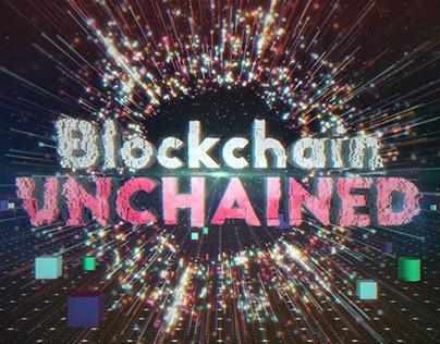 """Blockchain Unchained"" Opener"