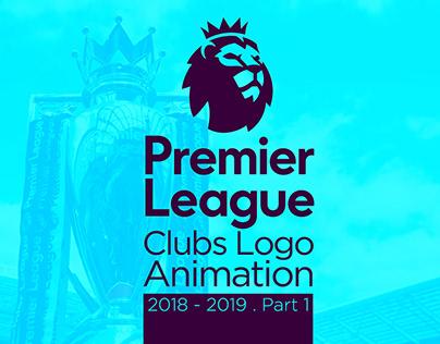 Premier League - Clubs Logo Animation - 2018/2019 - P1