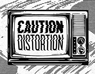Caution Distortion
