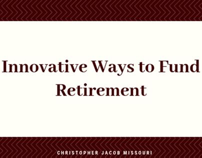 Innovative Ways to Fund Retirement