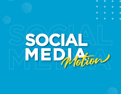 SOCIAL MEDIA | MOTION