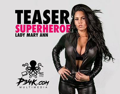 Teaser (SuperHeroe) Lady Mary-Ann
