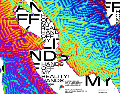 HANDS OFF MY REALITY POSTER SERIES