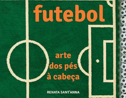 Livro - Futebol arte dos pés à cabeça